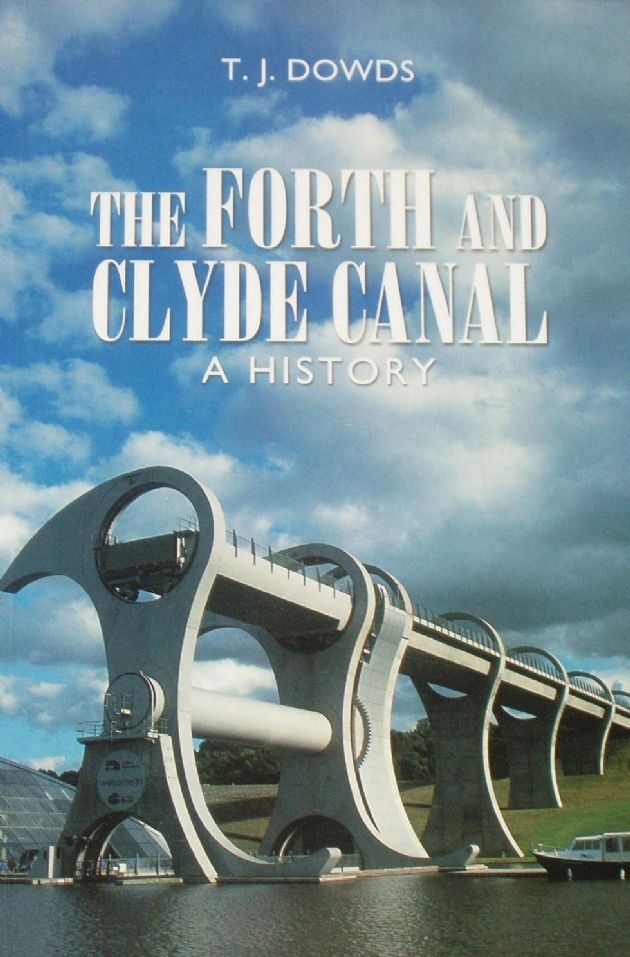 The Forth and Clyde Canal - A History, by T.J. Dowds